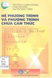 Các bài giảng về phương trình và hệ phương trình chứa căn