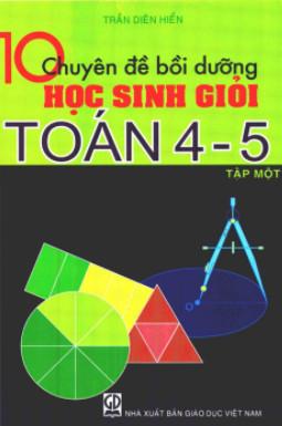 10 chuyên đề toán 4-5 tập 1